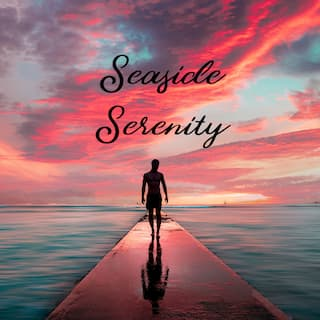 Seaside Serenity – Ambient Water Sounds for Total Relaxation State