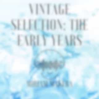 Vintage Selection: The Early Years (2021 Remastered Version)