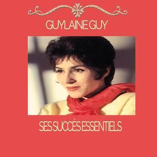 Guylaine Guy - Ses Succès Essentiels