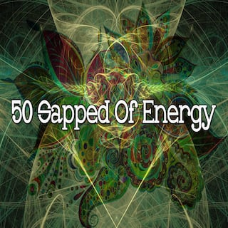 50 Sapped of Energy