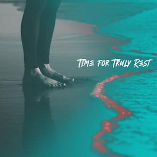 Time for Truly Rest – Instrumental Music
