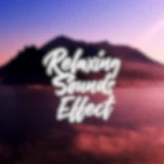 Relaxing Sounds Effect (30 Minutes Anti-Stress Therapy, Extreme Hypnosis, Concentration, Healing Meditation & Relaxation, Soothing Loopable Sounds)