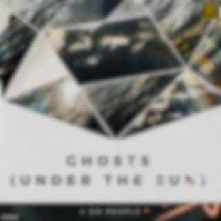 Ghosts (Under the Sun)