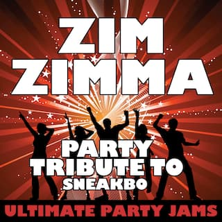 Zim Zimma (Party Tribute to Sneakbo)