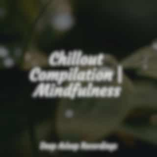 Chillout Compilation | Mindfulness