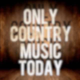 Only Country Music Today