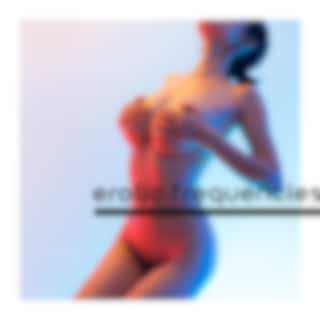 Erotic Frequencies: Sensual Music for Tantra, Intimacy, Passionate Moments