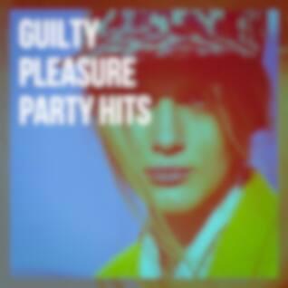 Guilty Pleasure Party Hits
