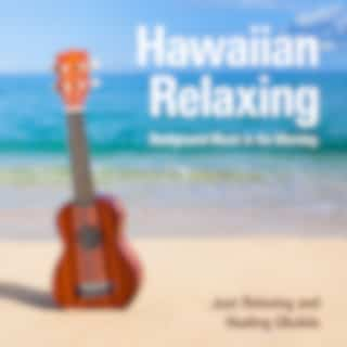 Hawaiian Relaxing Background Music in the Morning - Just Relaxing and Healing Ukulele