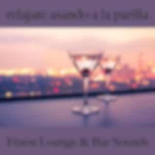 Relajate Asando a la Parilla: Finest Lounge & Bar Sounds