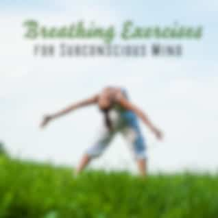 Breathing Exercises for Subconscious Mind