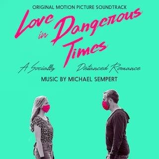 Love in Dangerous Times (Original Motion Picture Soundtrack)