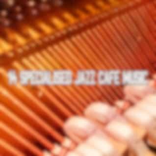 14 Specialised Jazz Cafe Music