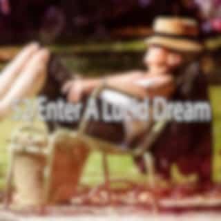 52 Enter a Lucid Dream