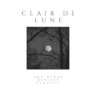 Clair De Lune and Other Debussy Classics