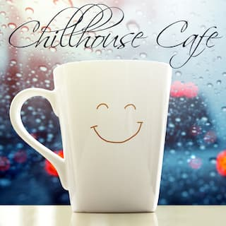 Chillhouse Cafe: Electronic Rhythms for Cafes and Restaurants