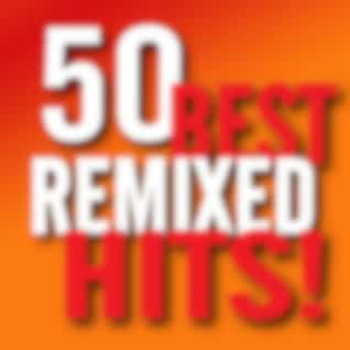 50 Best Remixed Hits!