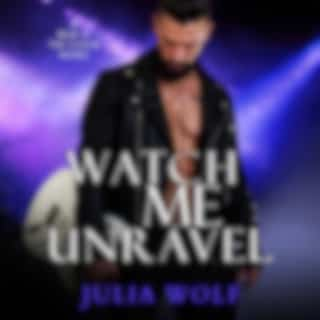 Watch Me Unravel - A Rock Star Romance - Blue Is the Color, Book 2 (Unabridged)