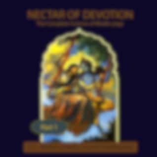The Nectar of Devotion: The Complete Science of Bhakti-Yoga, Pt. 1