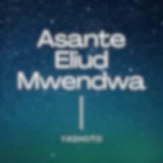 Asante Eliud Mwendwa