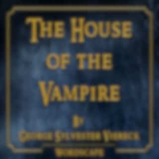 The House of the Vampire (By George Sylvester Viereck)