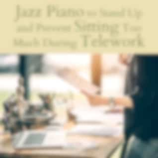 Jazz Piano to Stand up and Prevent Sitting Too Much During Telework