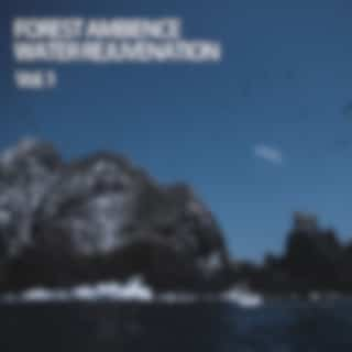 Forest Ambience Water Rejuvenation Vol. 1
