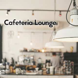 Cafeteria Lounge: Cafe Chillout Music