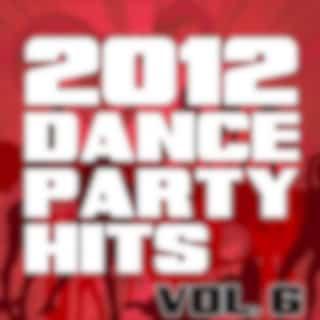 2012 Dance Party Hits, Vol. 6