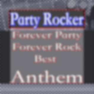 Forever Party - Forever Rock - Best Anthem