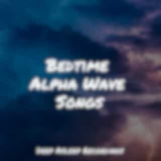 Bedtime Alpha Wave Songs
