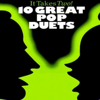 It Takes Two: 10 Great Pop Duets