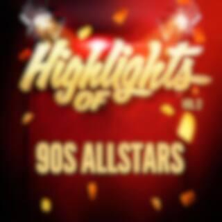 Highlights of 90S Allstars, Vol. 2