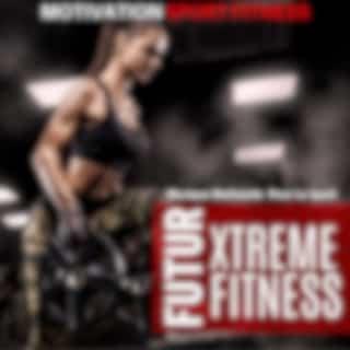 Futur Xtreme Fitness (Musique Motivante Pour Le Sport)