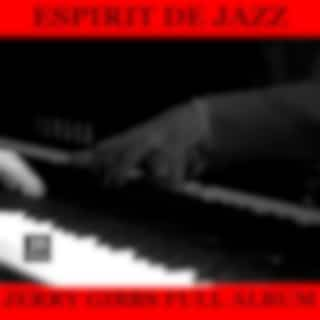"""""""Esprit de Jazz"""" Full Album: The Dipsy Doodle / Where Or When / I'm Getting Sentimental Over You / Hollywood Blues / Tangerine / Just Friends / Softly In A Summer Morning / Memories Of You / Broadway / Allen's Alley"""