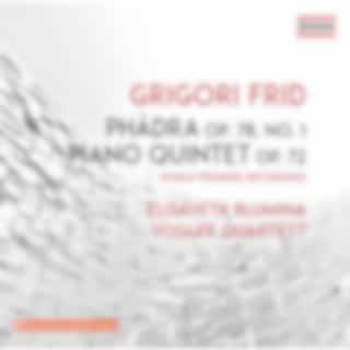 Frid: Phädra, Op. 78 & Piano Quintet, Op. 72