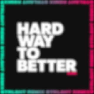 Hard Way To Better (STRLGHT Remix)