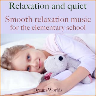 Smooth relaxation music for the elementary school (Relaxation and quiet)