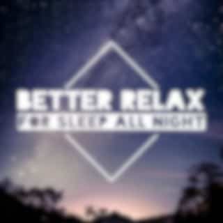 Better Relax for Sleep All Night: Calm Your Mind with Nature Healing Sounds