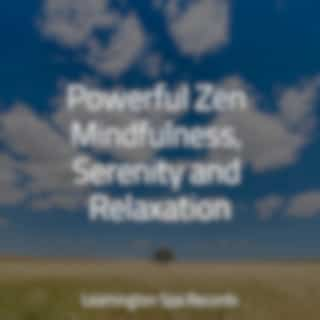 Powerful Zen Mindfulness, Serenity and Relaxation