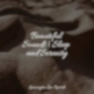 Beautiful Sounds | Sleep and Serenity