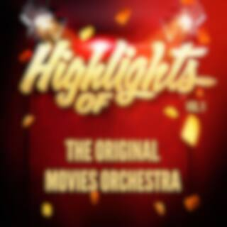 Highlights of the Original Movies Orchestra, Vol. 1