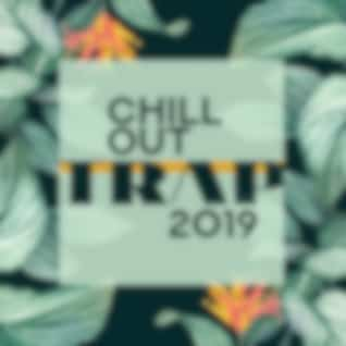 Chill Out Trap 2019 (Deep House Bass & Chill Pop R&B)
