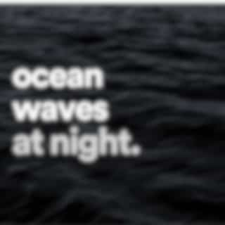Ocean Waves at Night