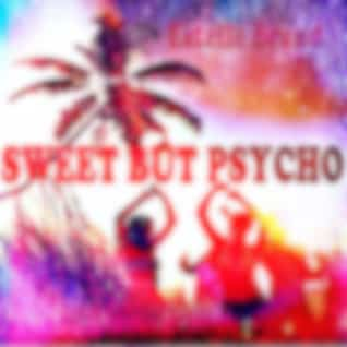 Sweet but Psycho