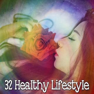 32 Healthy Lifestyle
