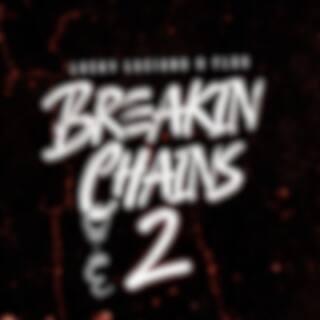 Breakin Chains, Pt. 2