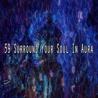 59 Surround Your Soul in Aura