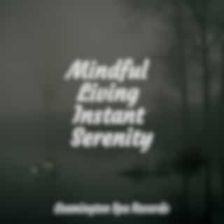 Mindful Living Instant Serenity