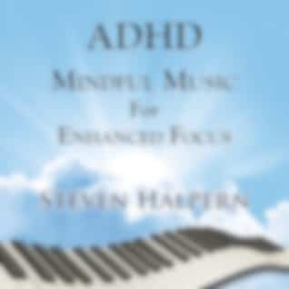 ADHD Mindful Music For Enhanced Focus